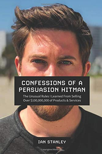 review of confessions of a persuasion hitman by ian stanley